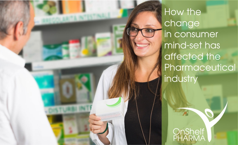 How the change in consumer mind-set has affected the Pharmaceutical industry