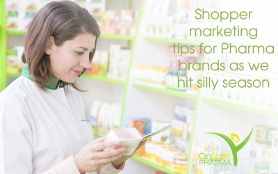 Shopper marketing tips for Pharma brands as we hit silly season