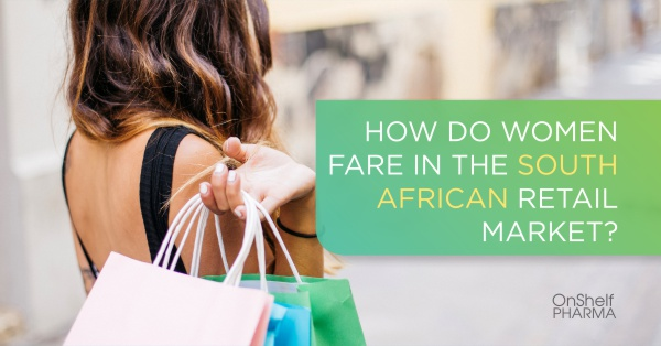 How Do Women Fare in the South African Retail Market?