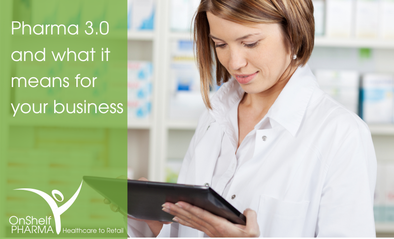 Pharma 3.0 and what it means for your business